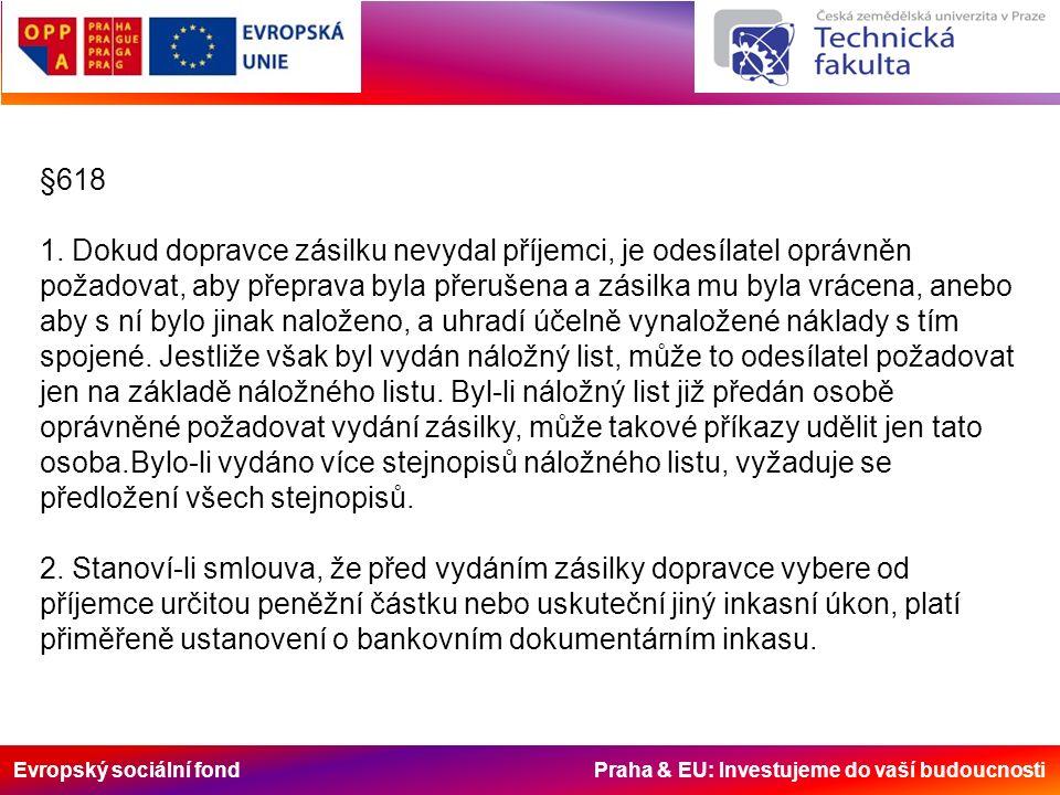 Evropský sociální fond Praha & EU: Investujeme do vaší budoucnosti §618 1.