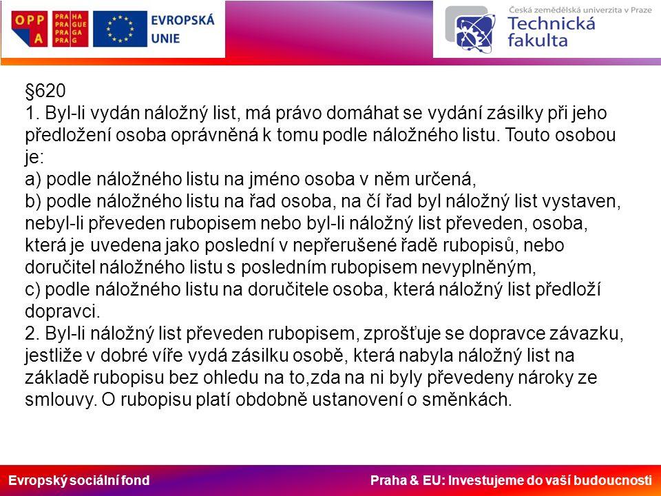 Evropský sociální fond Praha & EU: Investujeme do vaší budoucnosti §620 1.