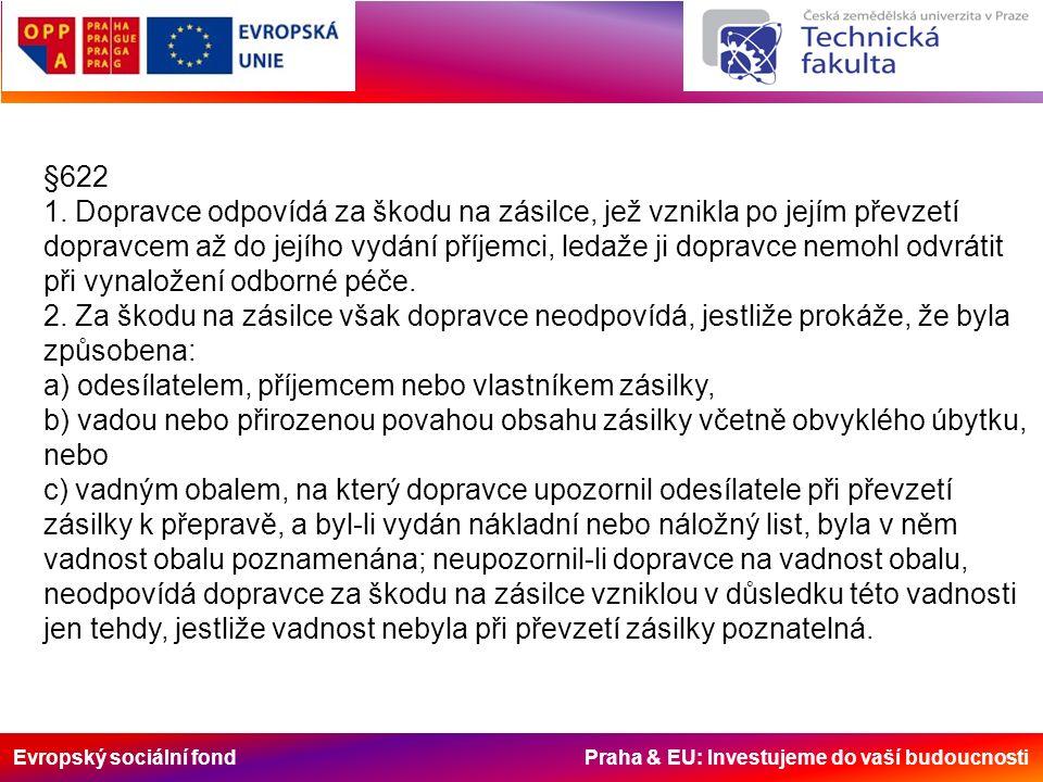 Evropský sociální fond Praha & EU: Investujeme do vaší budoucnosti §622 1.