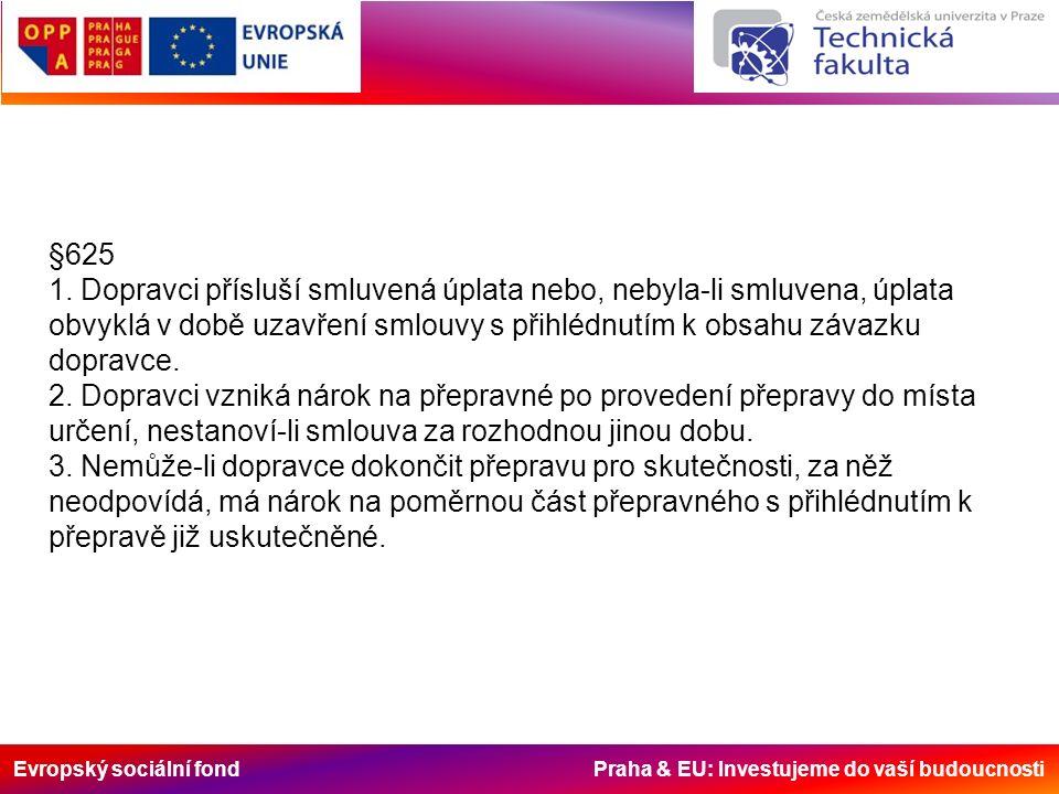 Evropský sociální fond Praha & EU: Investujeme do vaší budoucnosti §625 1.