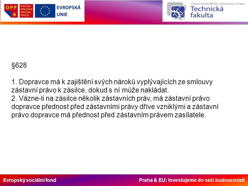Evropský sociální fond Praha & EU: Investujeme do vaší budoucnosti §628 1.