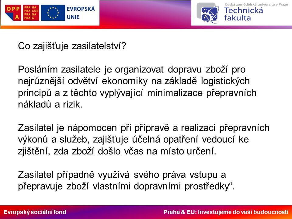 Evropský sociální fond Praha & EU: Investujeme do vaší budoucnosti Co zajišťuje zasilatelství.