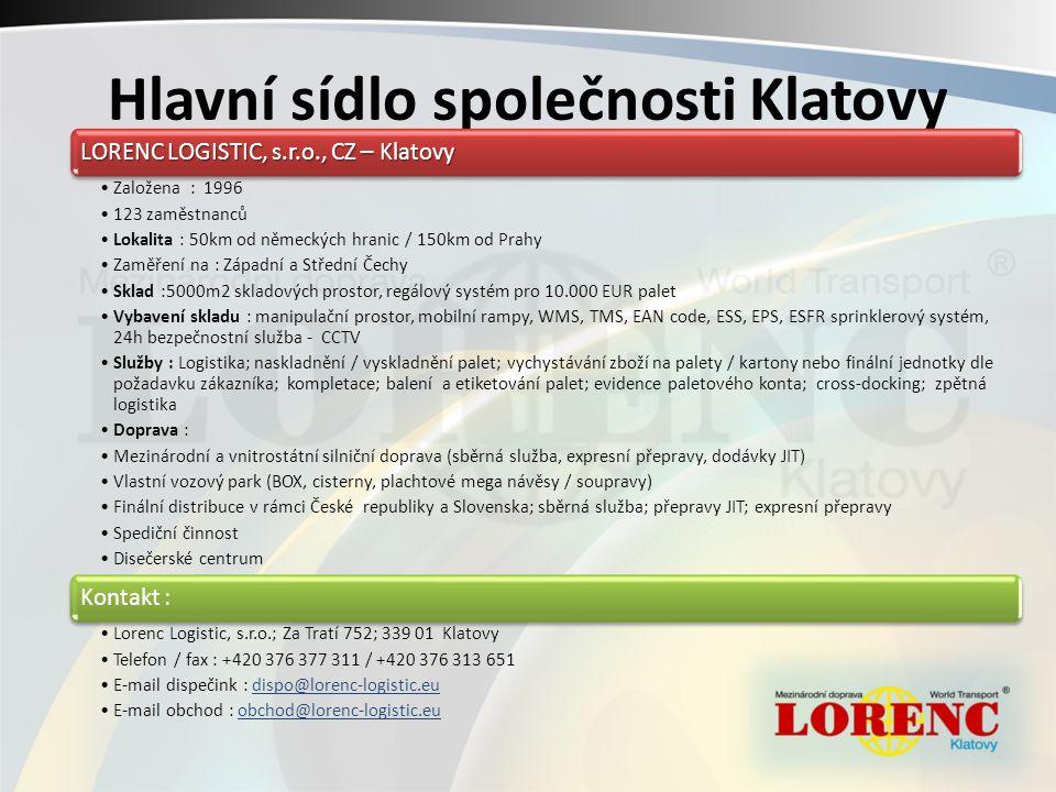 Hlavní sídlo společnosti Klatovy LORENC LOGISTIC, s.r.o., CZ – Klatovy Založena : 1996 123 zaměstnanců Lokalita : 50km od německých hranic / 150km od