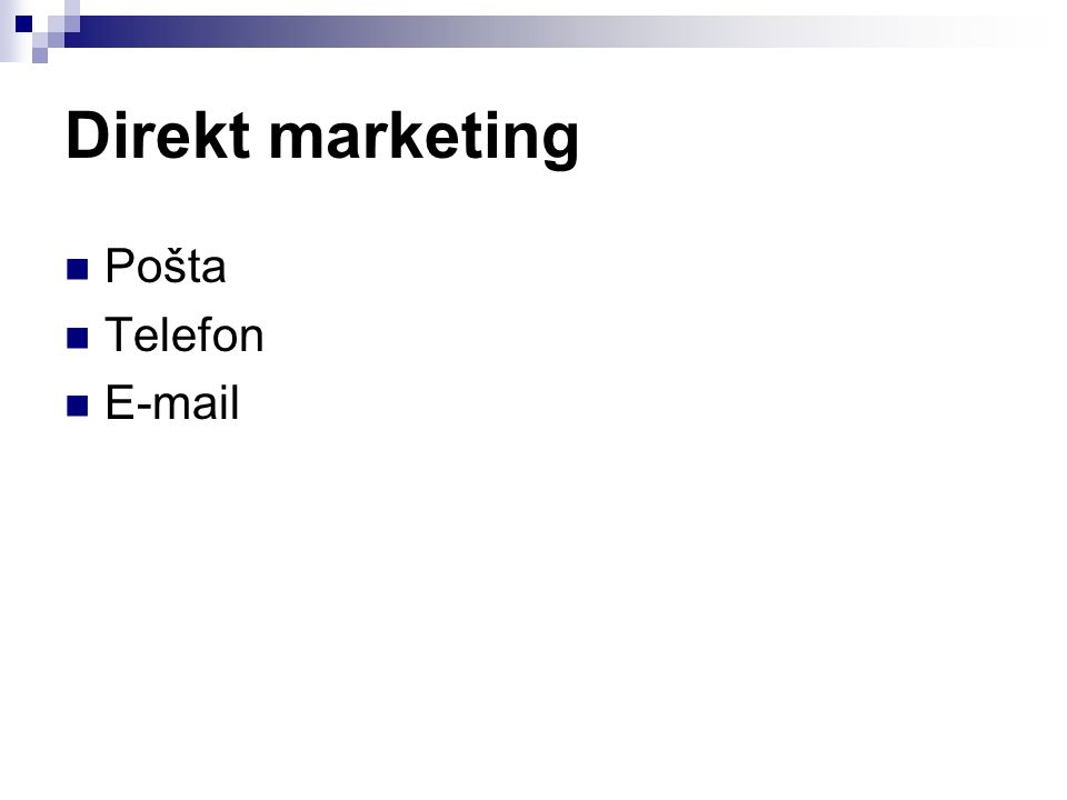 Direkt marketing Pošta Telefon E-mail