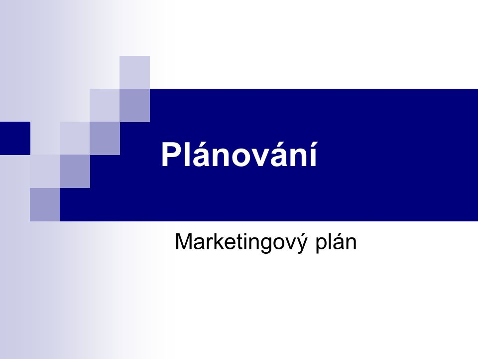 Plánování Marketingový plán