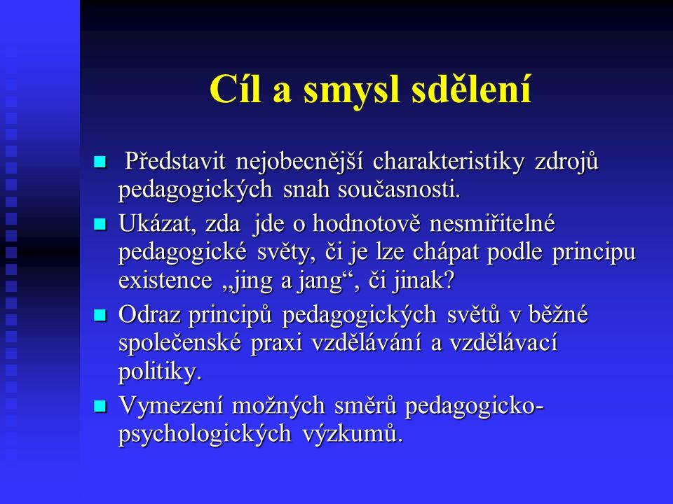 Charakteristika principů dvou světů Výchova a vzdělávání jako humanizace a socializace.