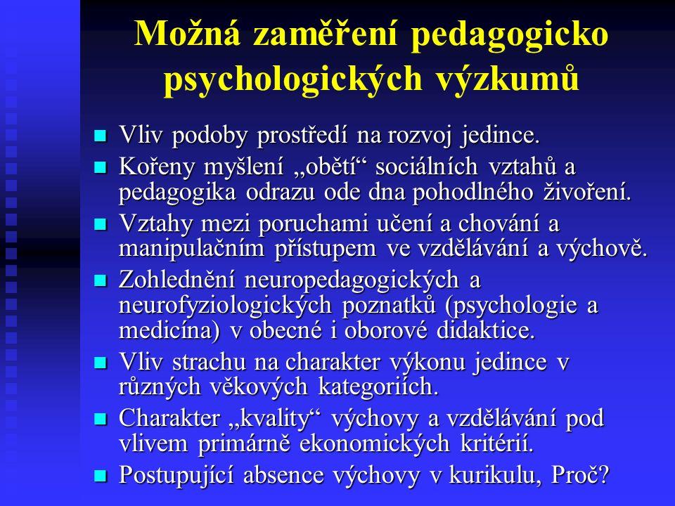 Možná zaměření pedagogicko psychologických výzkumů Vliv podoby prostředí na rozvoj jedince.