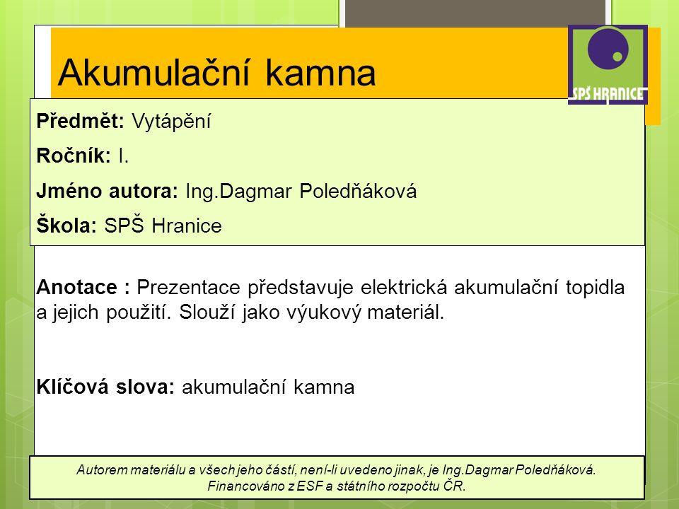 Akumulační kamna Předmět: Vytápění Ročník: I.