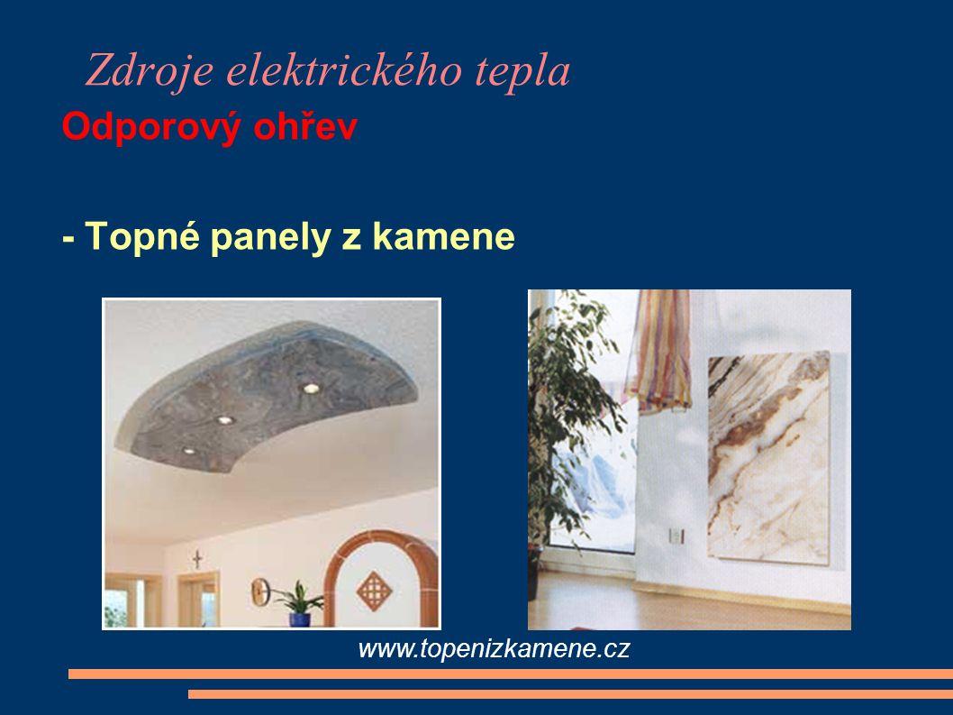 Zdroje elektrického tepla Odporový ohřev - Topné panely z kamene www.topenizkamene.cz