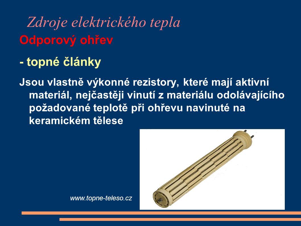 Zdroje elektrického tepla Odporový ohřev www.topne-teleso.cz - topné články Jsou vlastně výkonné rezistory, které mají aktivní materiál, nejčastěji vi