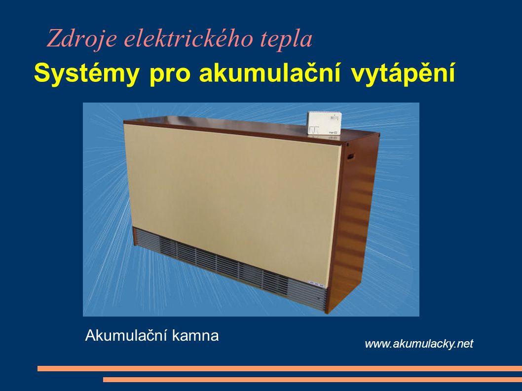 Zdroje elektrického tepla Systémy pro akumulační vytápění Akumulační kamna www.akumulacky.net