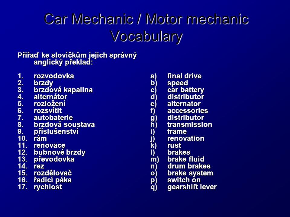 Car Mechanic / Motor mechanic Vocabulary Správné řešení (3.