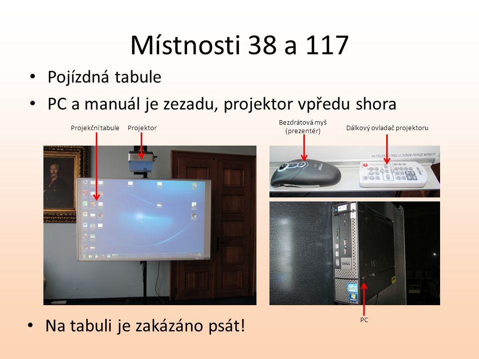 Místnosti 38 a 117 Pojízdná tabule PC a manuál je zezadu, projektor vpředu shora Na tabuli je zakázáno psát! Projekční tabuleProjektor Bezdrátová myš