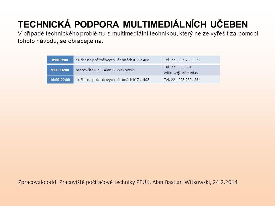 Zpracovalo odd. Pracoviště počítačové techniky PFUK, Alan Bastian Witkowski, 24.2.2014 8:00-9:00služba na počítačových učebnách 017 a 408Tel. 221 005