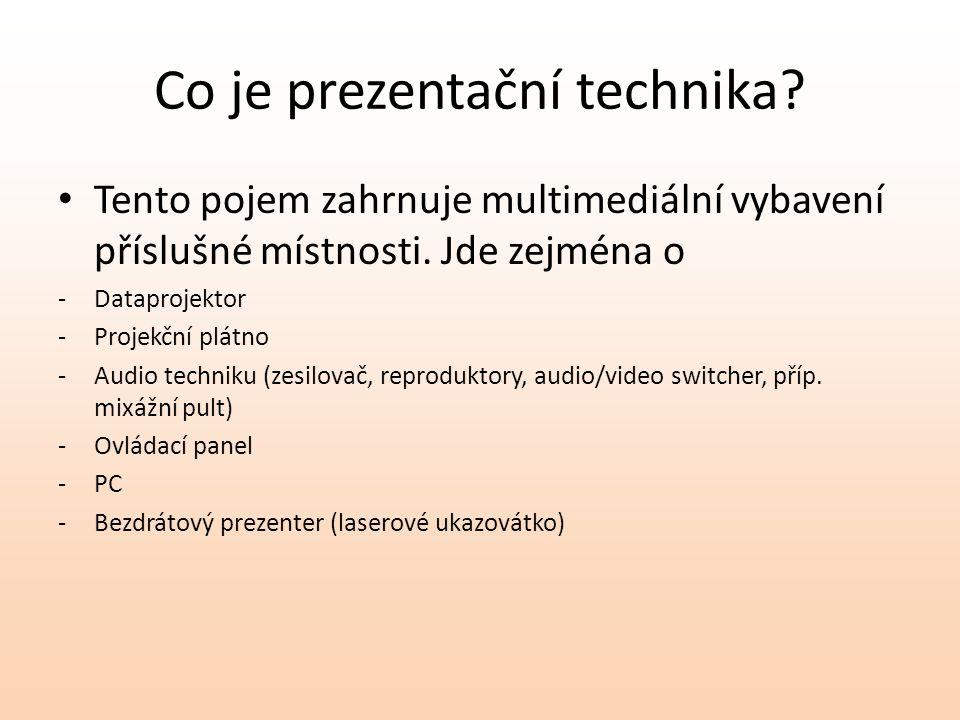 Co je prezentační technika? Tento pojem zahrnuje multimediální vybavení příslušné místnosti. Jde zejména o -Dataprojektor -Projekční plátno -Audio tec
