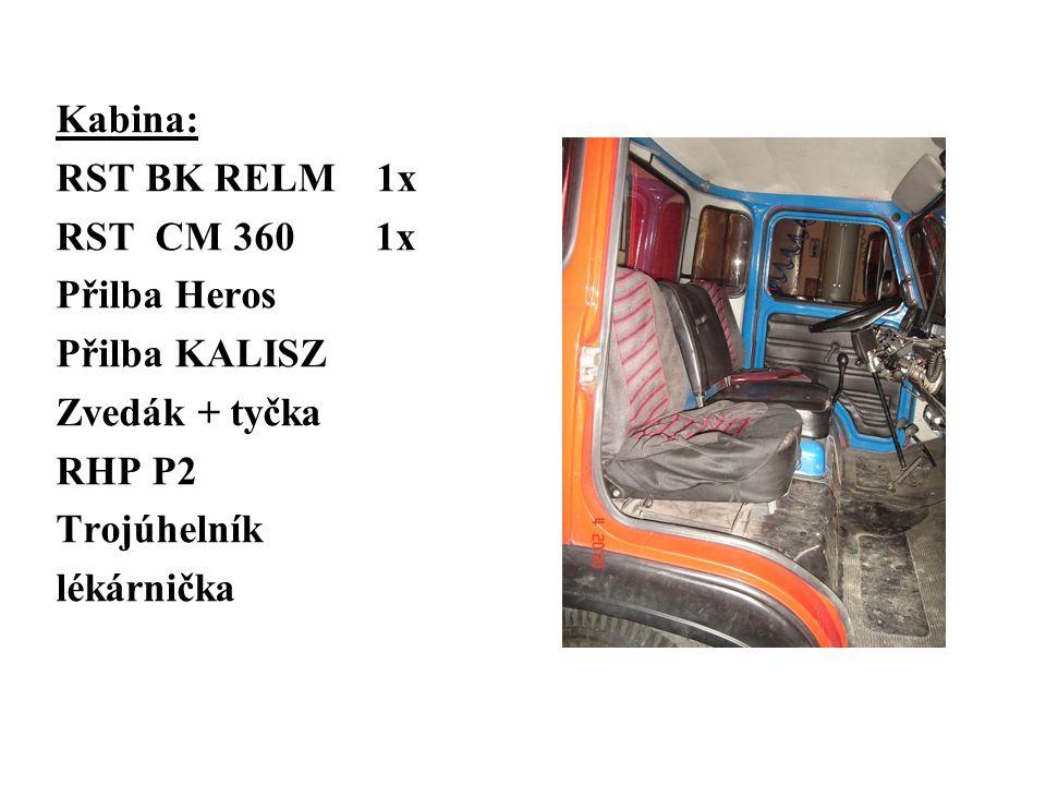 Kabina: RST BK RELM 1x RST CM 360 1x Přilba Heros Přilba KALISZ Zvedák + tyčka RHP P2 Trojúhelník lékárnička