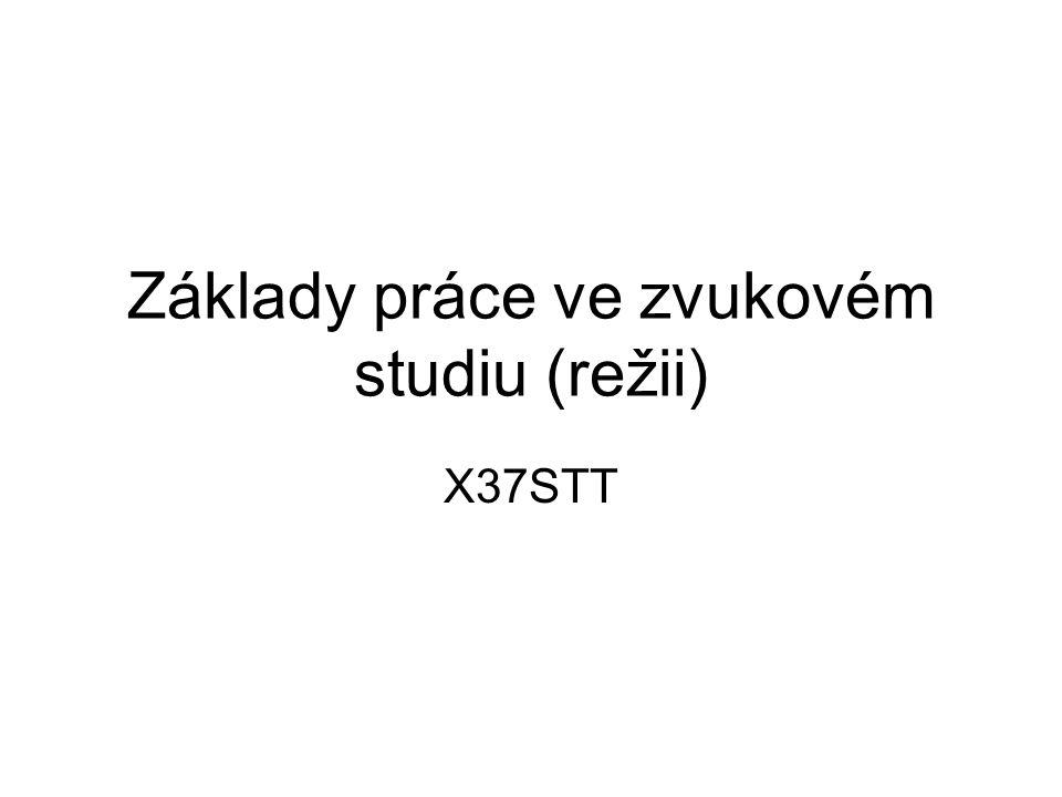 Základy práce ve zvukovém studiu (režii) X37STT