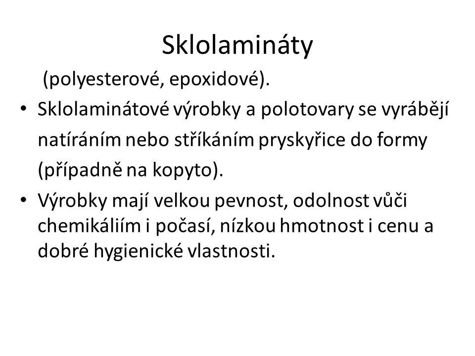 Sklolamináty (polyesterové, epoxidové).