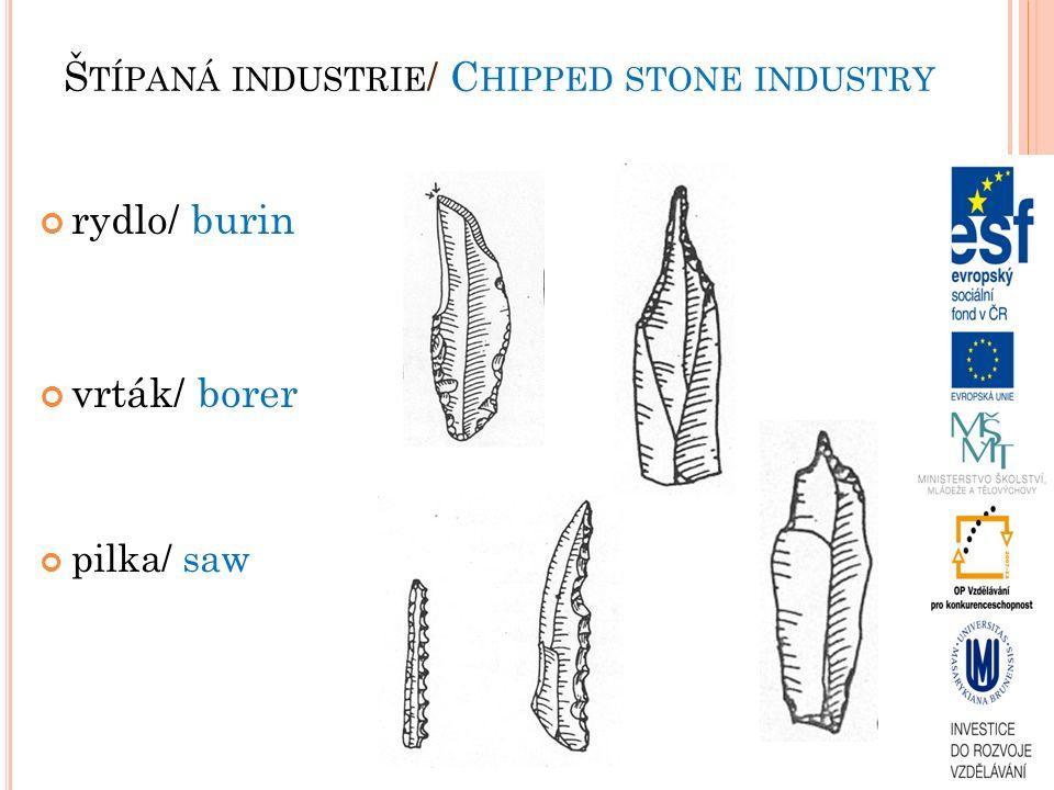 rydlo/ burin vrták/ borer pilka/ saw Š TÍPANÁ INDUSTRIE / C HIPPED STONE INDUSTRY