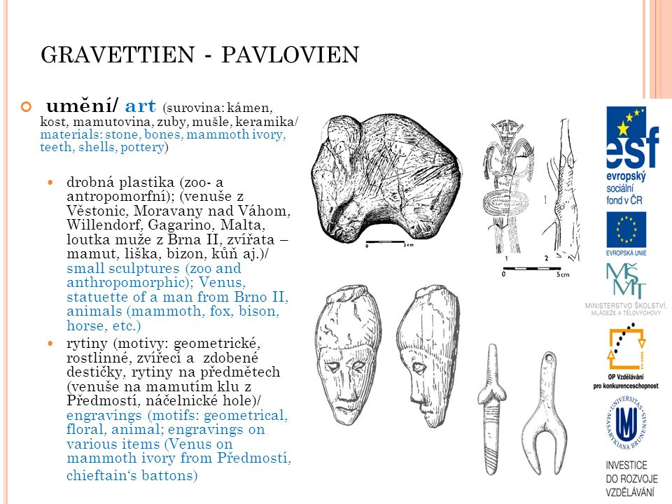 GRAVETTIEN - PAVLOVIEN umění/ art (surovina: kámen, kost, mamutovina, zuby, mušle, keramika/ materials: stone, bones, mammoth ivory, teeth, shells, po