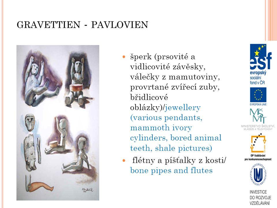 GRAVETTIEN - PAVLOVIEN šperk (prsovité a vidlicovité závěsky, válečky z mamutoviny, provrtané zvířecí zuby, břidlicové oblázky)/jewellery (various pen