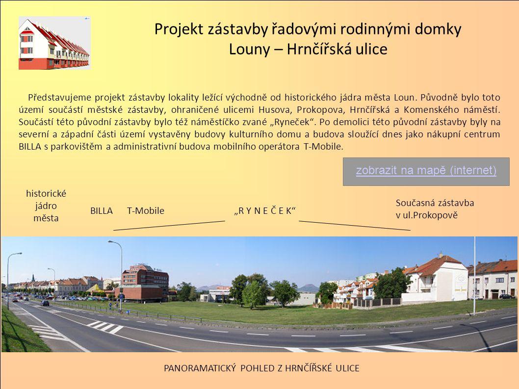 Projekt zástavby řadovými rodinnými domky Louny – Hrnčířská ulice Představujeme projekt zástavby lokality ležící východně od historického jádra města Loun.