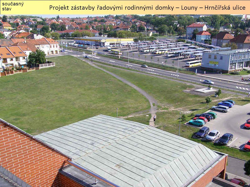 Projekt zástavby řadovými rodinnými domky – Louny – Hrnčířská ulice současný stav