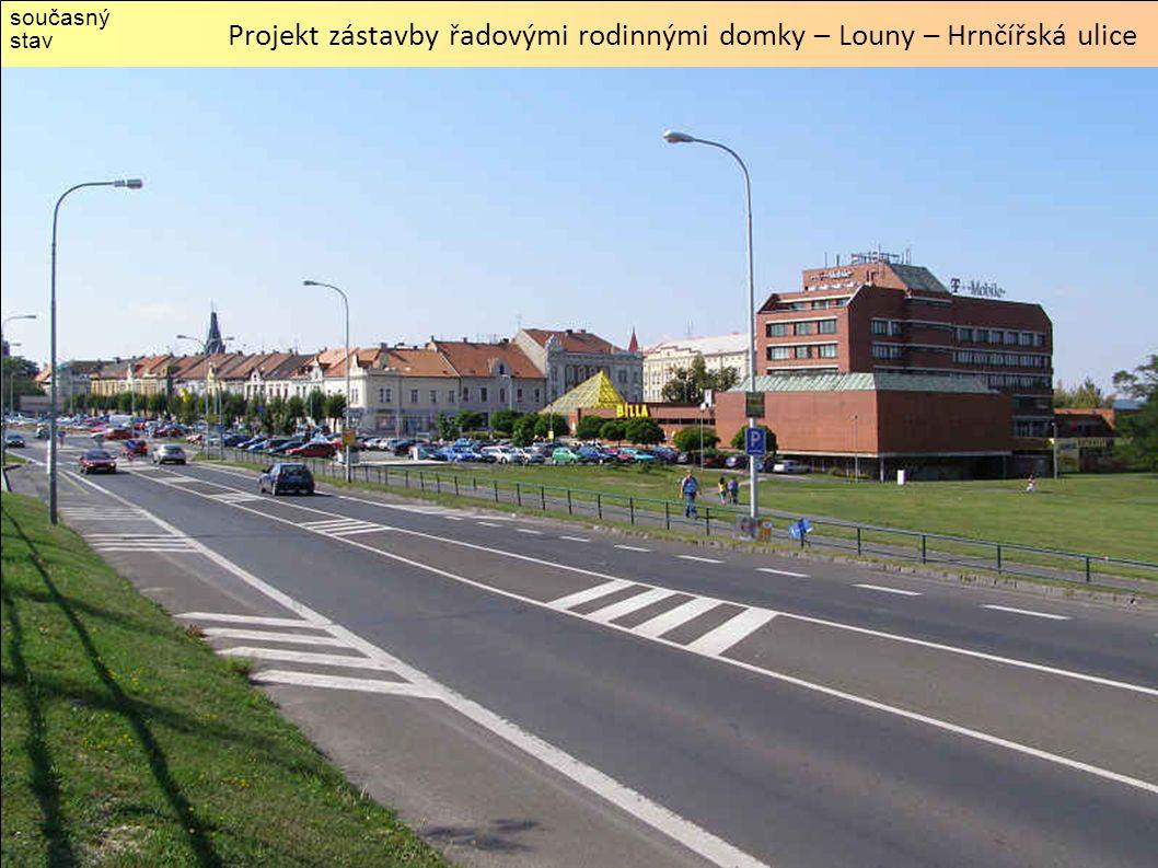 současný stav Projekt zástavby řadovými rodinnými domky – Louny – Hrnčířská ulice