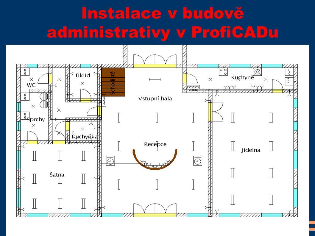 Instalace v budově administrativy v ProfiCADu