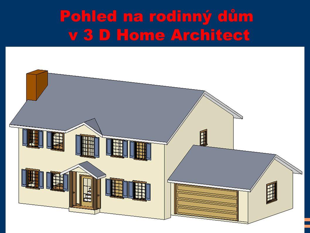Pohled na rodinný dům v 3 D Home Architect