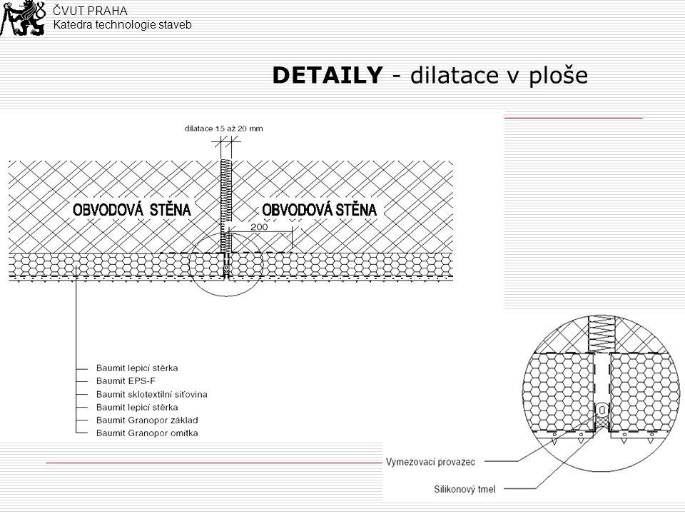 15 DETAILY - dilatace v ploše ČVUT PRAHA Katedra technologie staveb