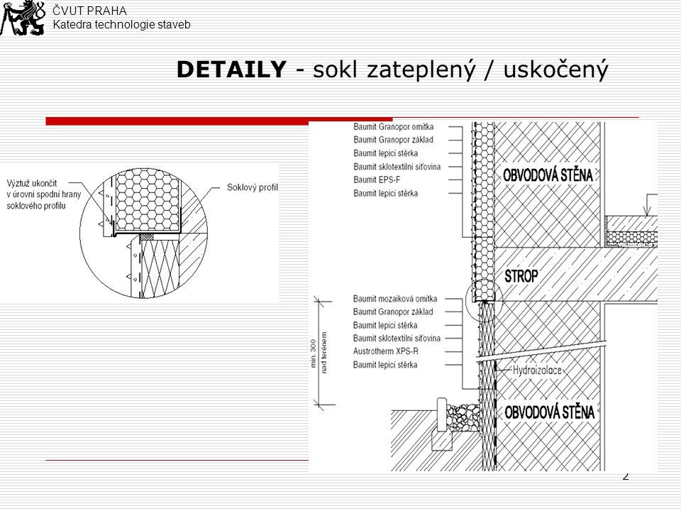 13 DETAILY - fasádní profily ČVUT PRAHA Katedra technologie staveb