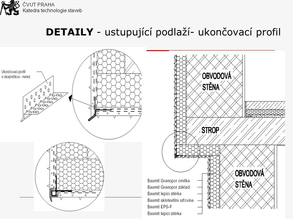 16 DETAILY - dilatace v rohové oblasti ČVUT PRAHA Katedra technologie staveb