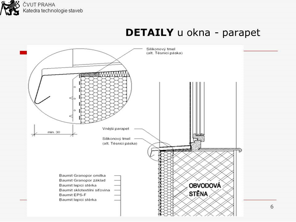 6 DETAILY u okna - parapet ČVUT PRAHA Katedra technologie staveb