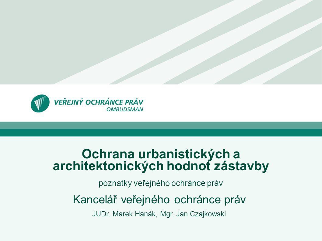 Ochrana urbanistických a architektonických hodnot zástavby poznatky veřejného ochránce práv Kancelář veřejného ochránce práv JUDr.