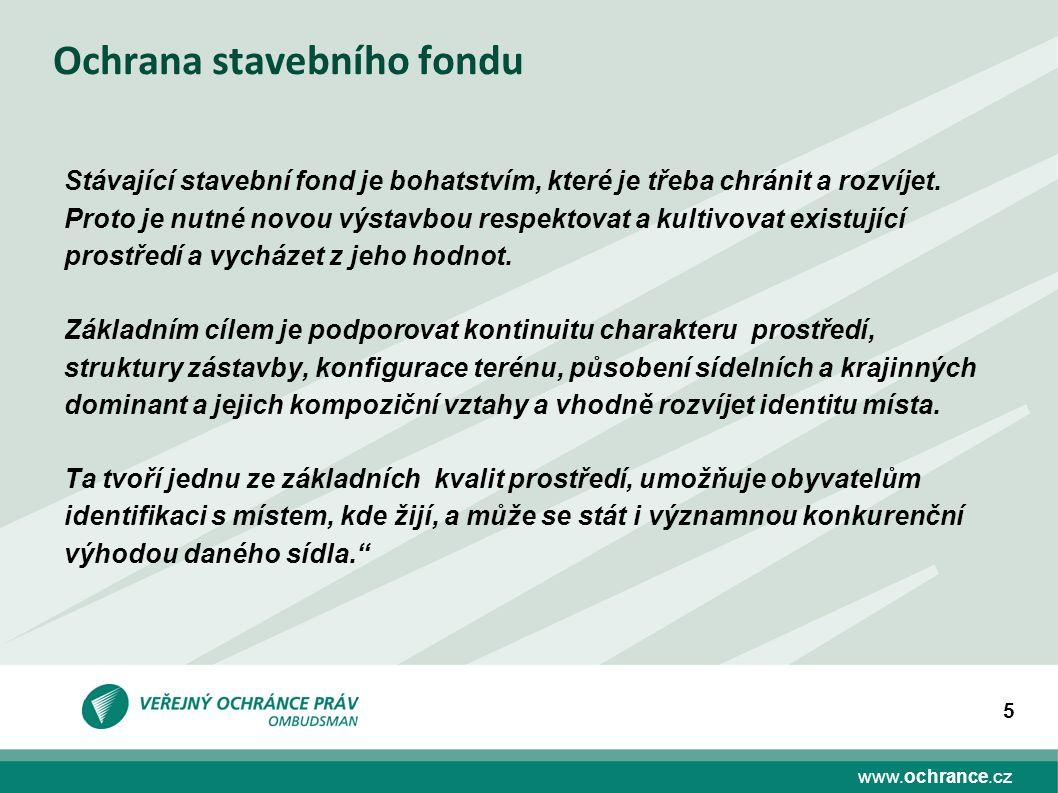 www.ochrance.cz 5 Ochrana stavebního fondu Stávající stavební fond je bohatstvím, které je třeba chránit a rozvíjet.