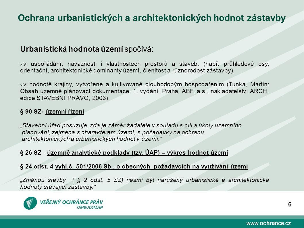 www.ochrance.cz 6 Urbanistická hodnota území spočívá:  v uspořádání, návaznosti i vlastnostech prostorů a staveb, (např.