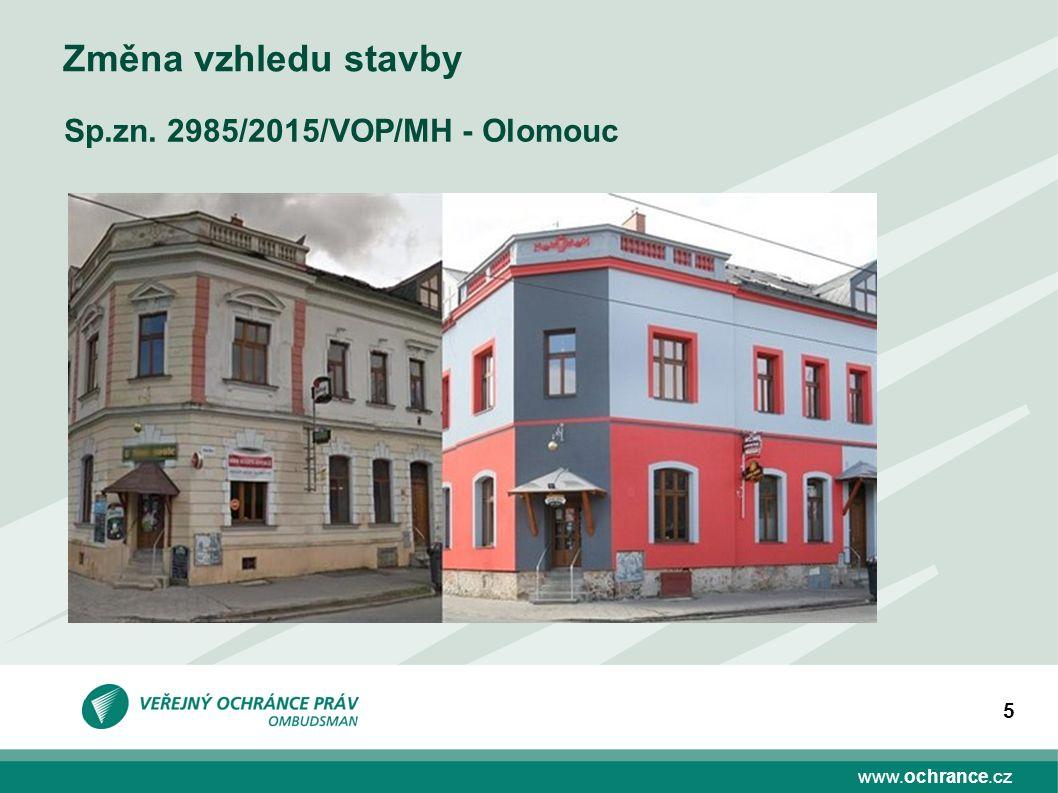 www.ochrance.cz 5 Změna vzhledu stavby Sp.zn. 2985/2015/VOP/MH - Olomouc