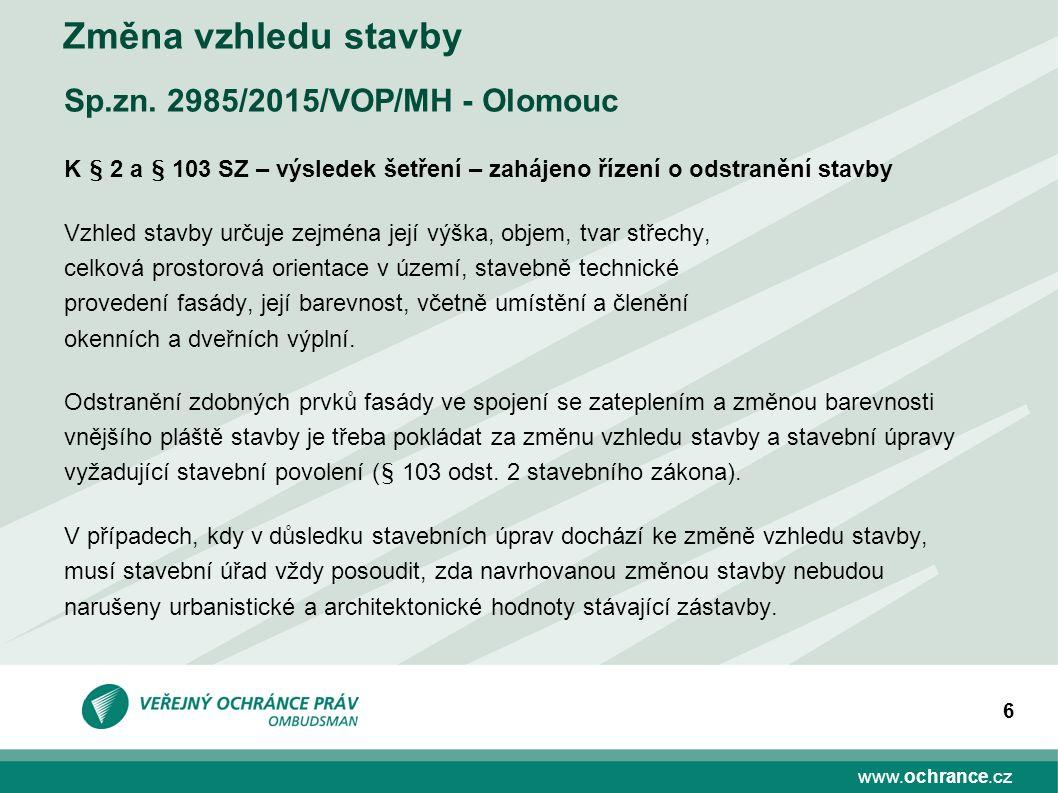 www.ochrance.cz 6 Změna vzhledu stavby Sp.zn.