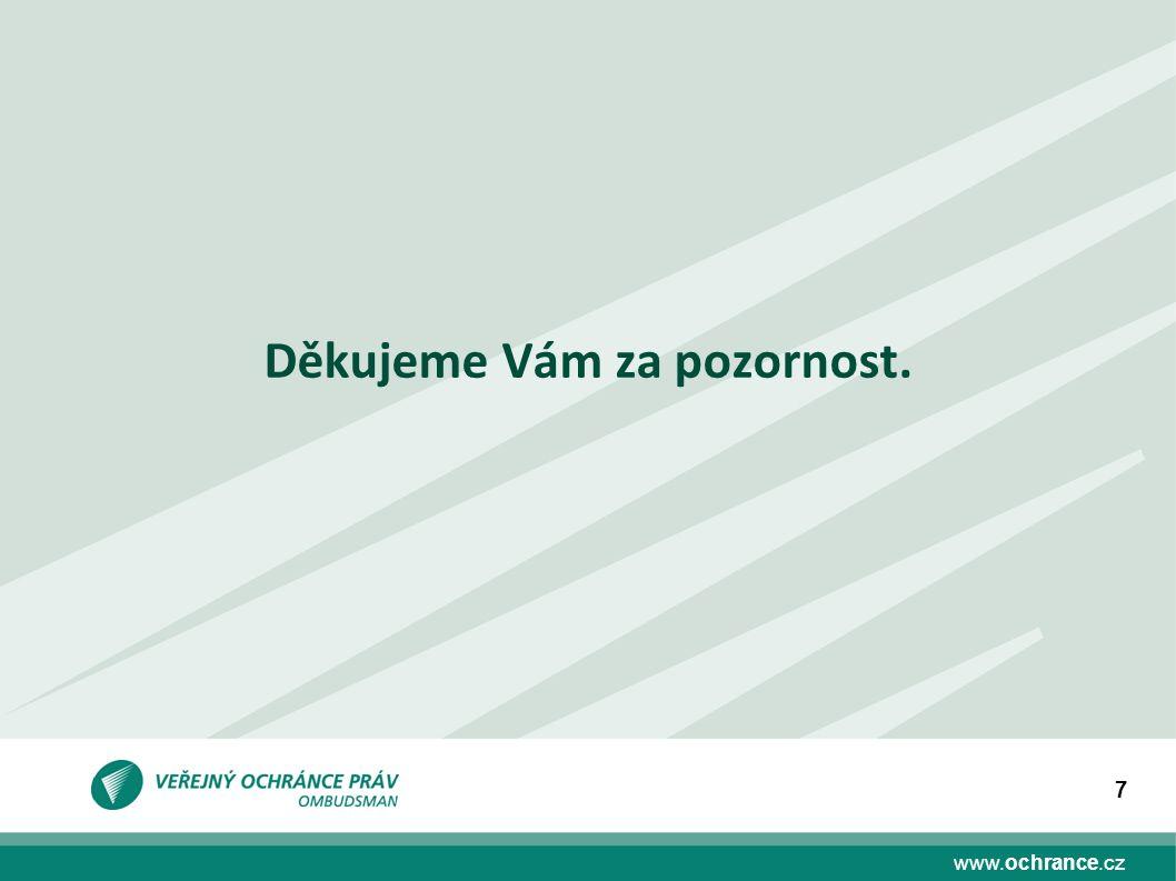 www.ochrance.cz 7 Děkujeme Vám za pozornost.