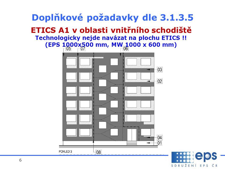 6 ETICS A1 v oblasti vnitřního schodiště Technologicky nejde navázat na plochu ETICS !.