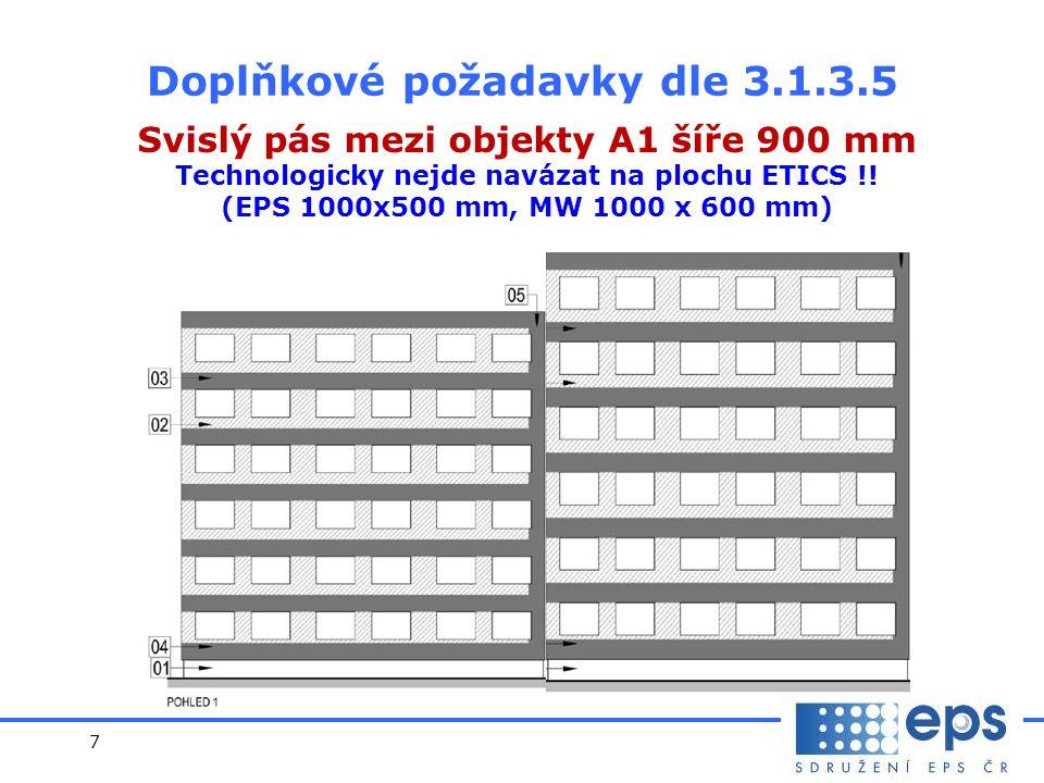 7 Svislý pás mezi objekty A1 šíře 900 mm Technologicky nejde navázat na plochu ETICS !.