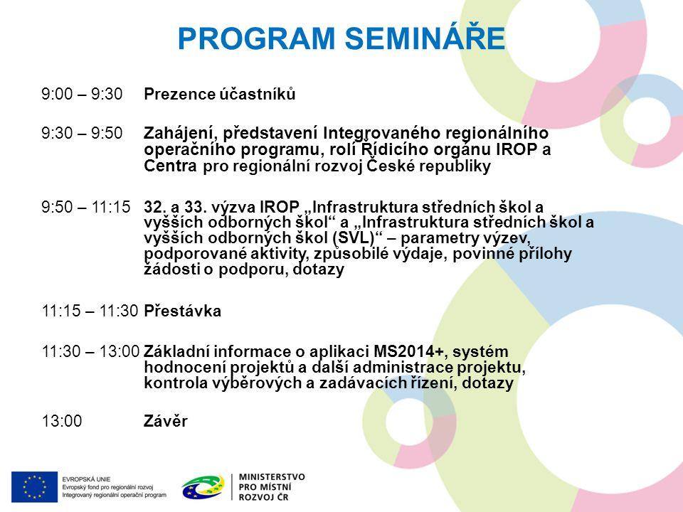 PROGRAM SEMINÁŘE 9:00 – 9:30Prezence účastníků 9:30 – 9:50 Zahájení, představení Integrovaného regionálního operačního programu, rolí Řídicího orgánu