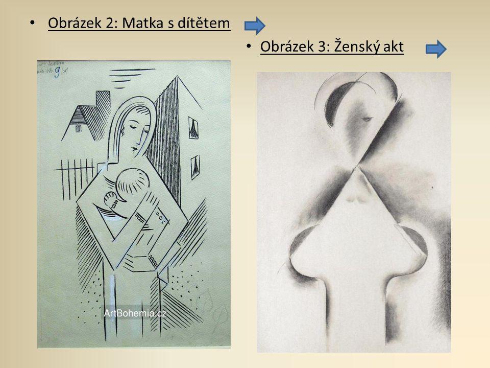 Obrázek 2: Matka s dítětem Obrázek 3: Ženský akt