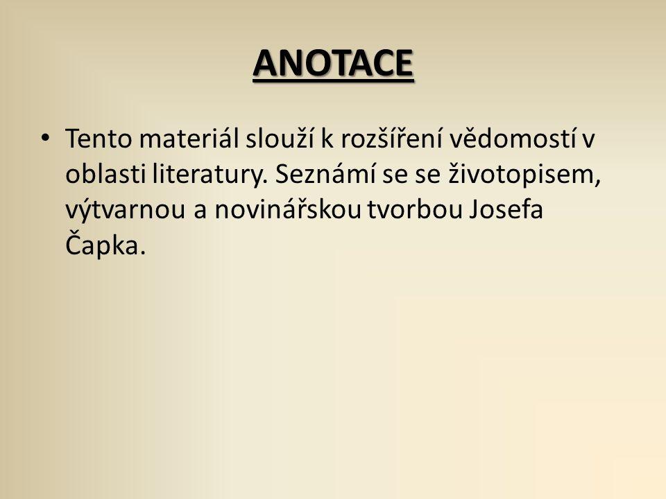 ANOTACE Tento materiál slouží k rozšíření vědomostí v oblasti literatury.