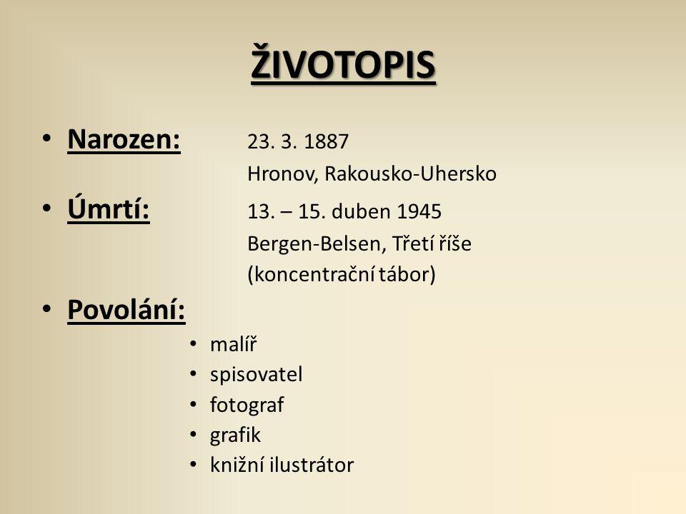 ŽIVOTOPIS Narozen: 23.3. 1887 Hronov, Rakousko-Uhersko Úmrtí: 13.