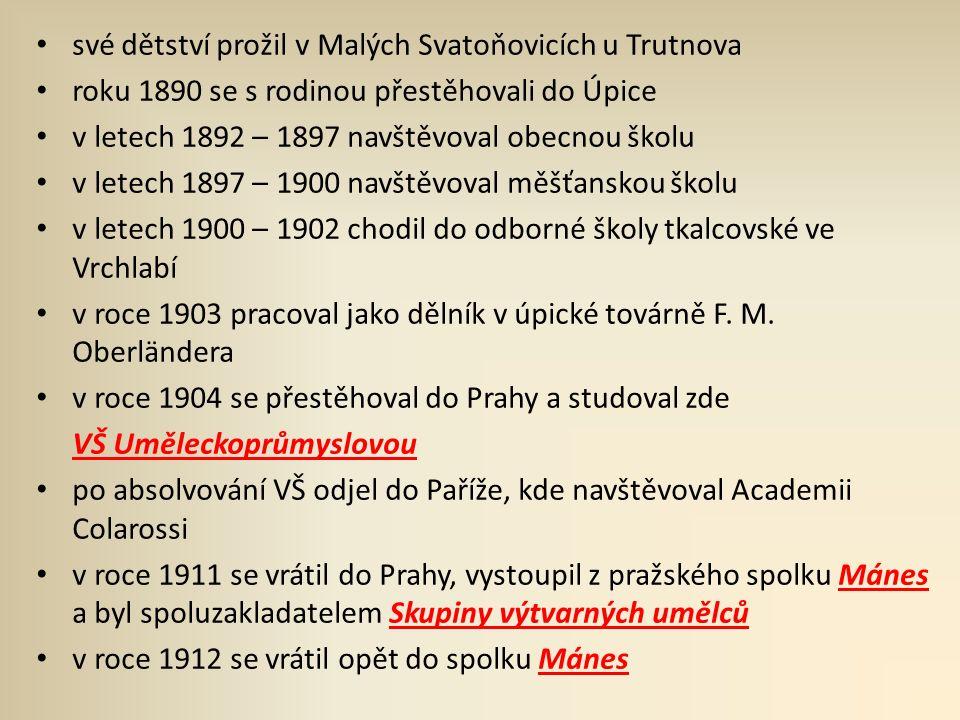 své dětství prožil v Malých Svatoňovicích u Trutnova roku 1890 se s rodinou přestěhovali do Úpice v letech 1892 – 1897 navštěvoval obecnou školu v letech 1897 – 1900 navštěvoval měšťanskou školu v letech 1900 – 1902 chodil do odborné školy tkalcovské ve Vrchlabí v roce 1903 pracoval jako dělník v úpické továrně F.