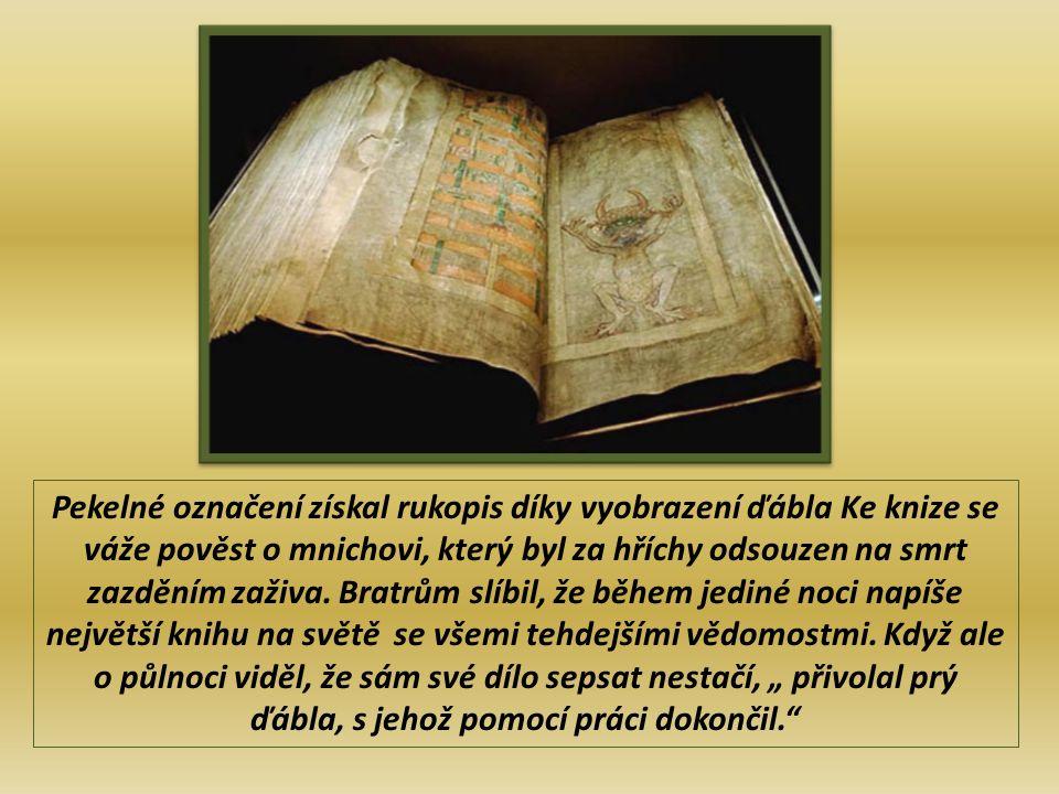 Pekelné označení získal rukopis díky vyobrazení ďábla Ke knize se váže pověst o mnichovi, který byl za hříchy odsouzen na smrt zazděním zaživa.