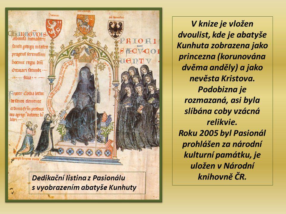 Dedikační listina z Pasionálu s vyobrazením abatyše Kunhuty V knize je vložen dvoulist, kde je abatyše Kunhuta zobrazena jako princezna (korunována dvěma anděly) a jako nevěsta Kristova.