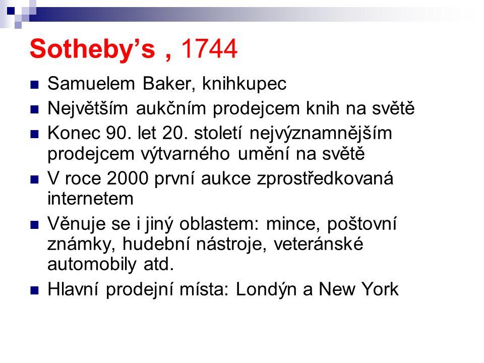 Sotheby's, 1744 Samuelem Baker, knihkupec Největším aukčním prodejcem knih na světě Konec 90. let 20. století nejvýznamnějším prodejcem výtvarného umě
